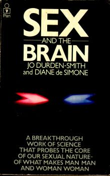Sex and the Brain by Jo Durden-Smith and Diane de Simone