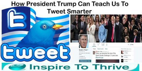 9 Ways President Trump Will Teach You To Tweet Smarter