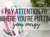 Attention Where You're Putting Your Energy