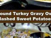 Savory Ground Turkey Gravy Over Mashed Sweet Potatoes