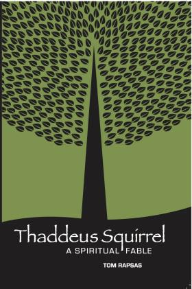 Spiritual Wisdom in A Light-Hearted, Entertaining Fable: Thaddeus Squirrel #BookReview and #AuthorInterview