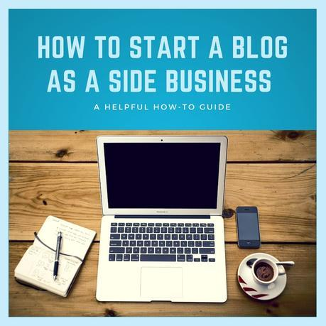 How to Start a Blog as a Side Business Guide