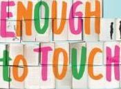 Close Enough Touch Feels Good
