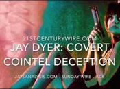 Dyer Sunday Wire Covert COINTEL Deception