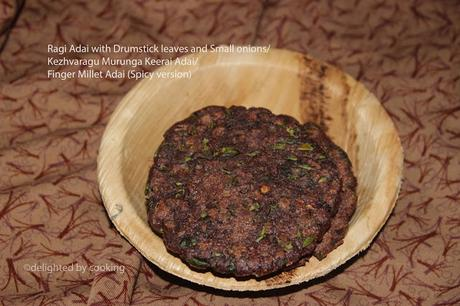 Ragi adai with Drumstick leaves- Ragi Rotti(Spicy version)- Kezhvaragu MurungaKeerai Adai- Finger millet Adai