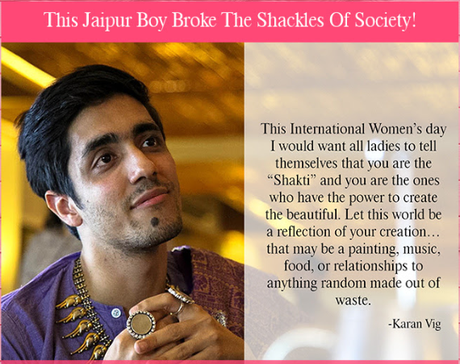 Voylla, a website that has made fashion and traditional jewelry reachable to the buers, introduced us with Karan Vig. Jaipur lad who came out of the veil and did the undoable by many.