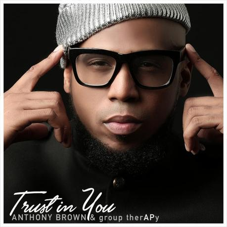 "Anthony Brown & Group Therapy Release New Single, ""Trust In You"" To Radio"