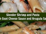 Slender Shrimp Pasta with Goat Cheese Sauce Arugula Salad