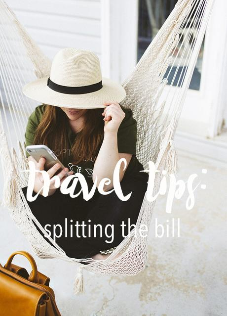 Travel Tip // Splitting the Bill