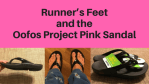 Runner's Feet and Oofos Project Pink Sandal