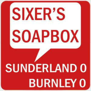 Sixer's Burnley Soapbox: no plan, no guile but at least a Chuck Berry payoff