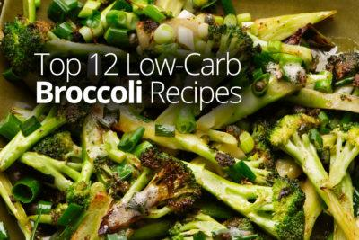 Top 12 Low-Carb Broccoli Recipes