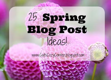 25 Spring Blog Post Ideas!