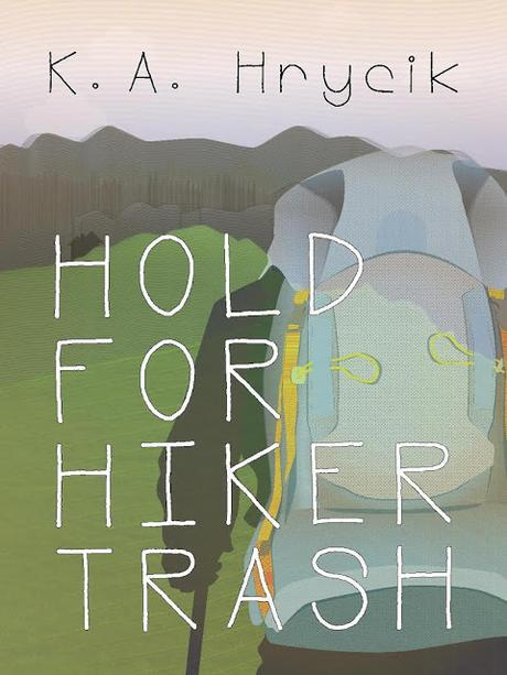 Hold for Hiker Trash: New Adult Outdoorsy Read by K.A. Hyrcik