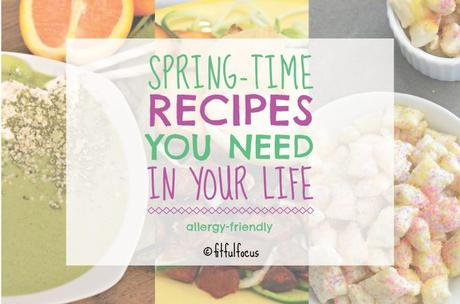 Spring-Time Recipes You Need In Your Life