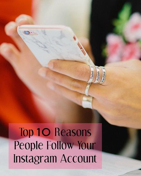 Top 10 Reasons People Follow Your Instagram Account