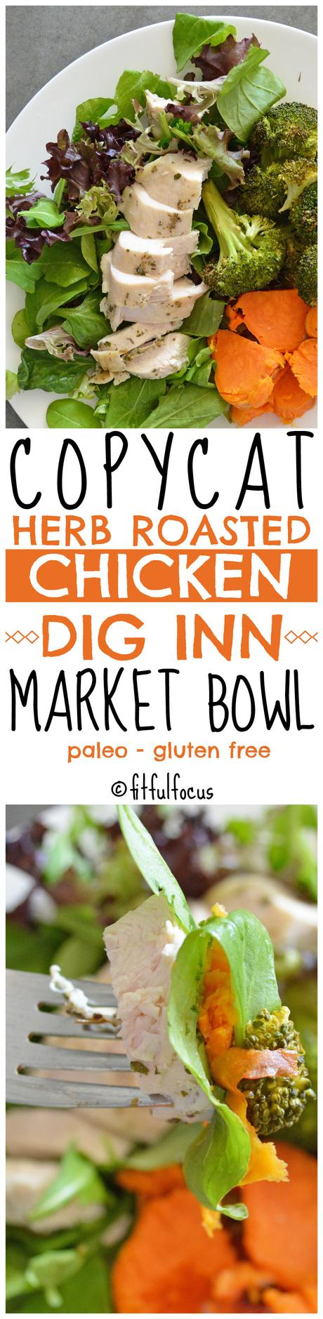 Copycat Herb Roasted Chicken Dig Inn Market Bowl (paleo)