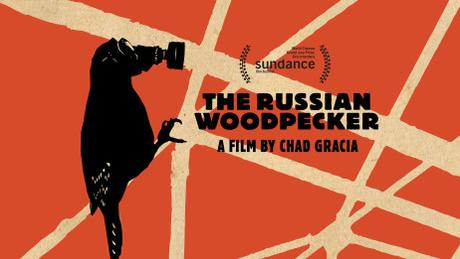 Movie Review: 'Russian Woodpecker'