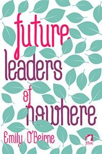 Tierney reviews Future Leaders of Nowhere by Emily O'Beirne