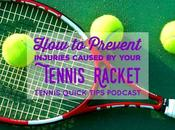 Prevent Common Injuries Caused Your Tennis Racquet Quick Tips Podcast