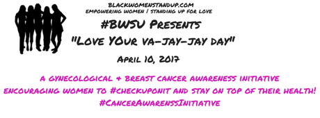 """Love Your Va-Jay-Jay Day"" Cancer Awareness Initiative April 10, 2017"
