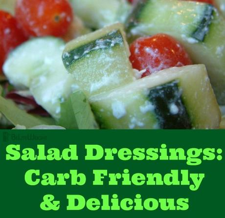 Salad Dressings: Carb Friendly & Delicious