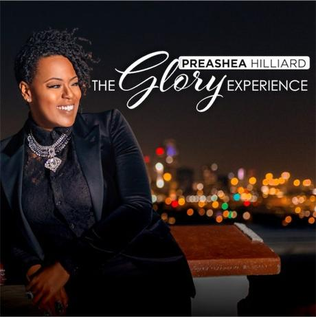 Preashea Hilliard Returns With The Glory Experience
