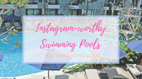 Instagram-Worthy Swimming Pools You Should Check Out