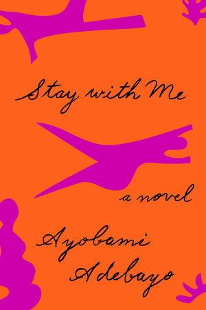 The Wonderful Covers of Ayobami Adebayo's 'Stay With Me'