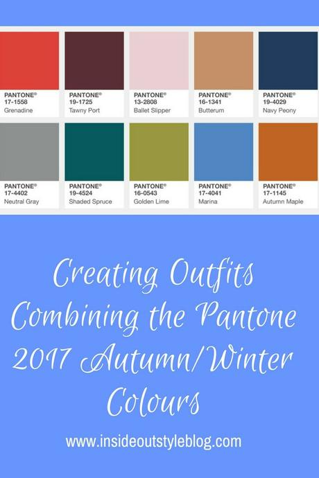 Creating Outfits with Pantone Autumn/Winter 2017 Colour Trends