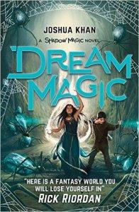 Blog Tour – Dream Magic (Shadow Magic #2) – Joshua Khan