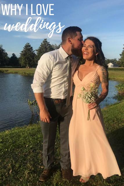 Why I Love Weddings