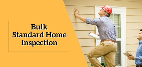Qualities You Must Have To Carry Out Bulk Standard Home Inspection
