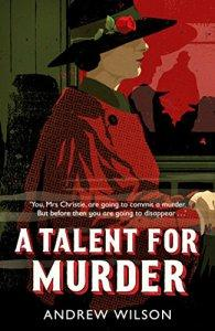 A Talent for Murder – Andrew Wilson