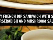 Beef French Sandwich with Spicy Horseradish Mushroom Sauce