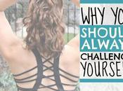 Should Always Challenge Yourself