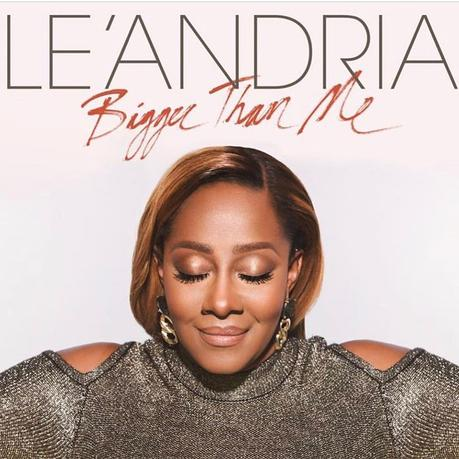 "LeAndria Johnson Releases Official Lyric Video For ""Bigger Than Me"""