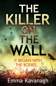 The Killer on the Wall – Emma Kavanagh