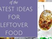 Hate Food Waste? Latest Ideas Leftover