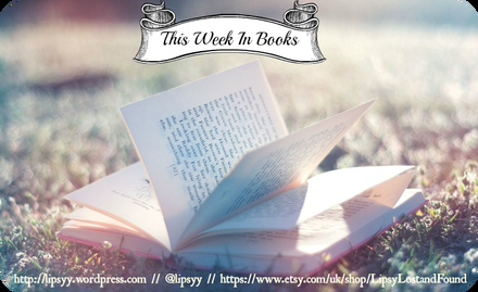 This Week in Books 26.04.17 #TWIB #CurrentlyReading