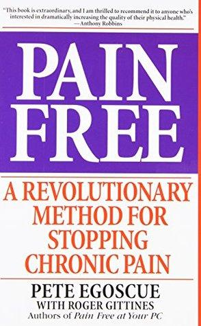 Alternative Help for Chronic Pain with Pain Free: A Revolutionary Method for Stopping Chronic Pain