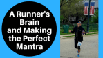 Runner's Brain Making Perfect Mantra