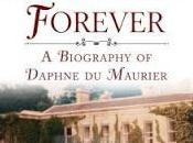 Manderley Forever: Biography Daphne Maurier- Tantiana Rosnay -Feature Review