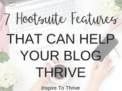 Hootsuite Features That Help Your Blog Thrive Today