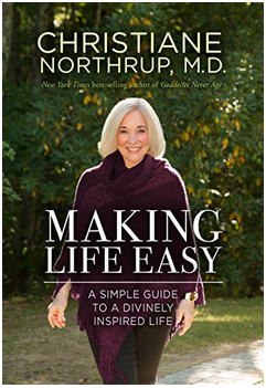 Bringing Heaven to Earth with Dr. Christiane Northrup: Making Life Easy #BookReview