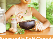 Ayurvedic Self Care Busy Moms