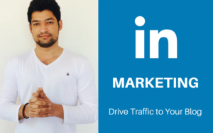 LinkedIn Marketing: Drive Traffic to Your Blog Using LinkedIn Pulse