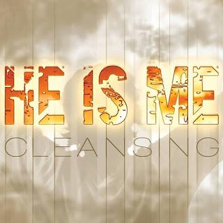 HE IS ME - Cleansing (Single)