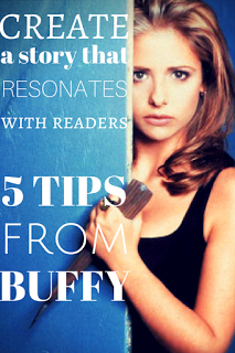 5 Tips from Buffy for Writing a Book that Resonates with Readers