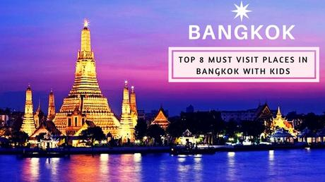 Top 8 Must Visit Places in Bangkok With Kids
